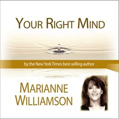 Your Right Mind with Marianne Williamson