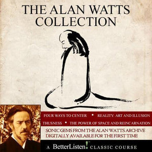 The Alan Watts Collection - Audio Program Alan Watts - BetterListen!