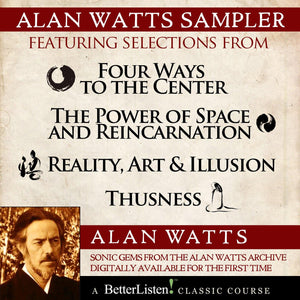 Alan Watts Sampler Audio Program Alan Watts - BetterListen!