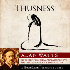Thusness with Alan Watts