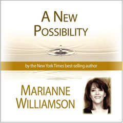 A New Possibility with Marianne Williamson