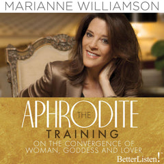 The Aphrodite Training with Marianne Williamson Audio Program on MP3