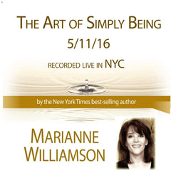 The Art of Simply Being with Marianne Williamson