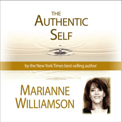 The Authentic Self with Marianne Williamson