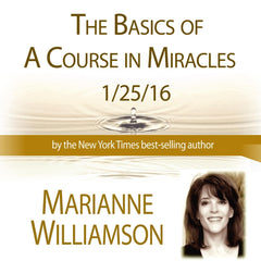 The Basics in a Course in Miracles, Part I with Marianne Williamson