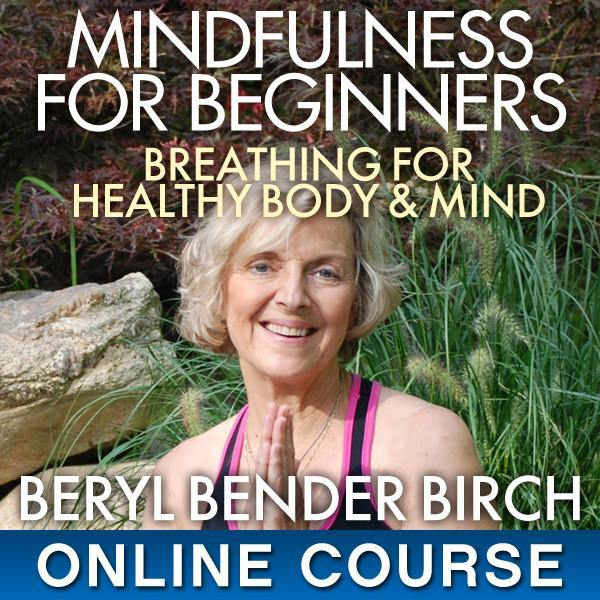 Course #BB101  Mindfulness For Beginners – Breathing For Healthy Body & Mind