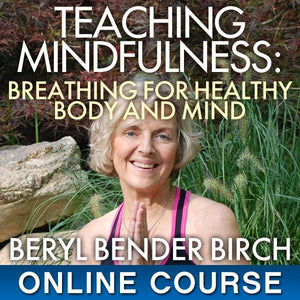 Course #BB102 Teaching Mindfulness: Breathing for Healthy Body and Mind Courses Courses - BetterListen!
