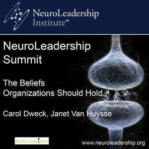 The Beliefs Organizations Should Hold with Carol Dweck and Janet Van Huysse Audio Program BetterListen! - BetterListen!