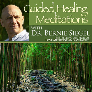Guided Healing Meditations with Bernie Siegel Audio Program BetterListen! - BetterListen!