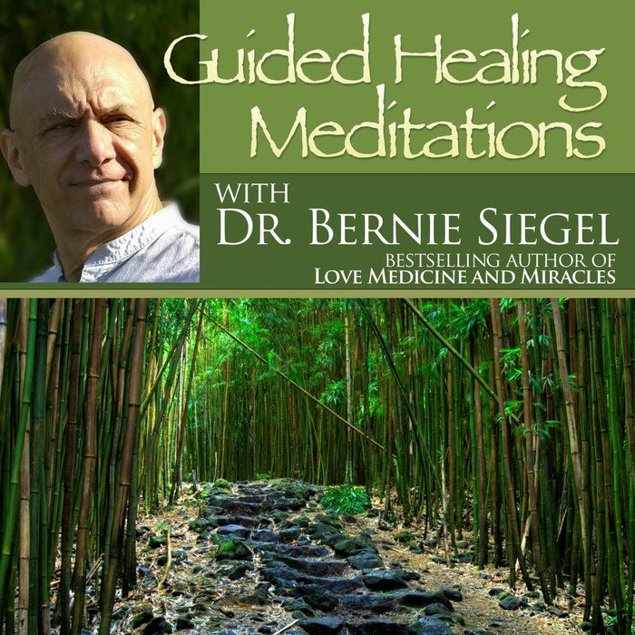 Guided Healing Meditations with Bernie Siegel