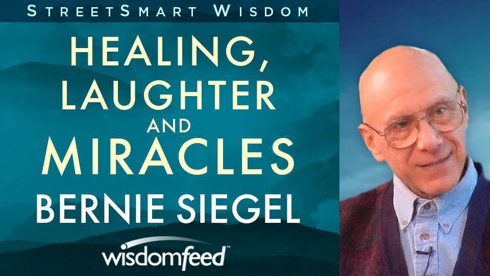 Healing, Laughter, and Miracles Dr. Bernie Siegel Online Course Courses BetterListen! - BetterListen!