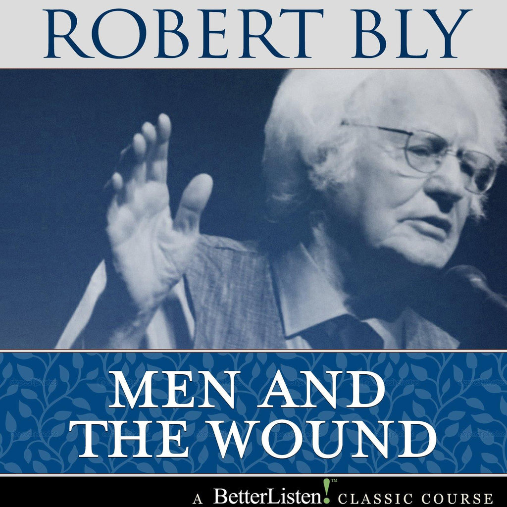 Men and the Wound by Robert Bly Audio Program BetterListen! - BetterListen!