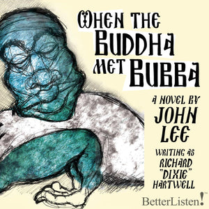 When The Buddha Met Bubba by John Lee