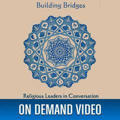 Building Bridges: Religious Leaders in Conversation with the Dalai Lama video Quest Publishing - BetterListen!