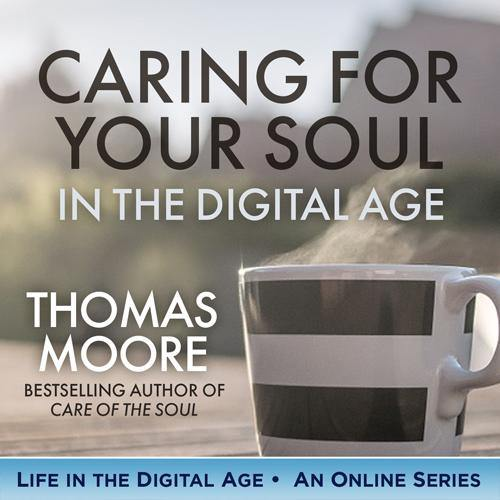 Care For The Soul In The Digital Age – Life Lessons To Embrace Life with more Soul - BetterListen!