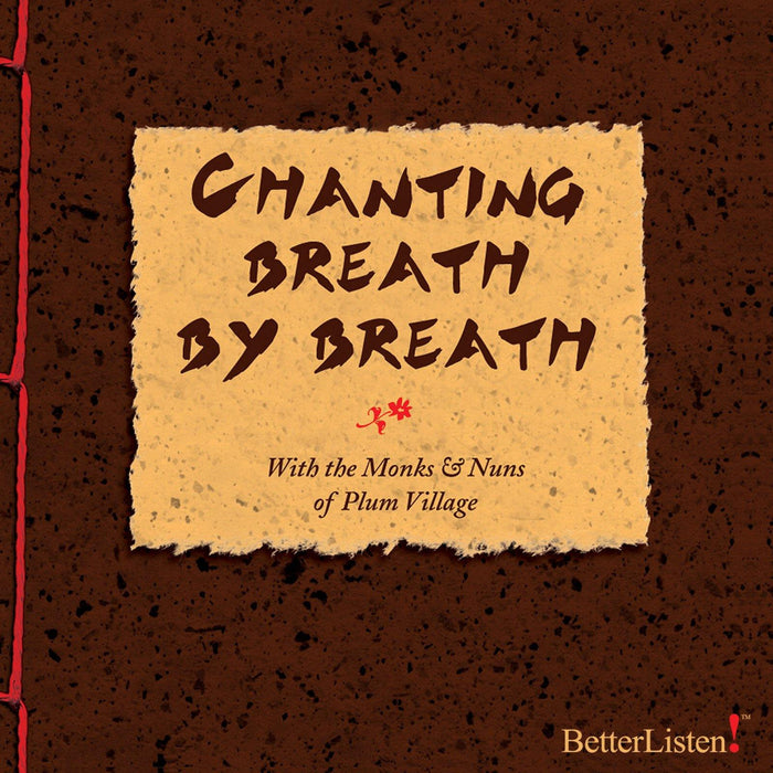 Chanting Breath by Breath with Thich Nhat Hanh and the Monks & Nuns of Plum Village