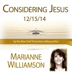Considering Jesus with Marianne Williamson