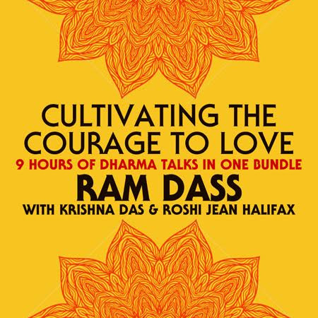 Cultivating the Courage to Love with Ram Dass - Digitally Remastered Audio Program Ram Dass LSR - BetterListen!
