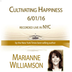 Cultivating Happiness with Marianne Williamson