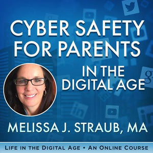 Cyber Safety For Parents In The Digital Age - Melissa Straub