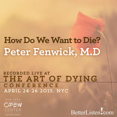 How Do We Want to Die? with Peter Fenwick