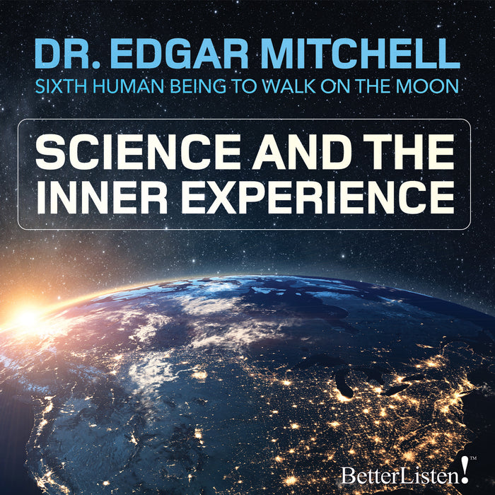 Science and the Inner Experience by Edgar Mitchell