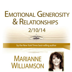 Emotional Generosity and Relationships with Marianne Williamson