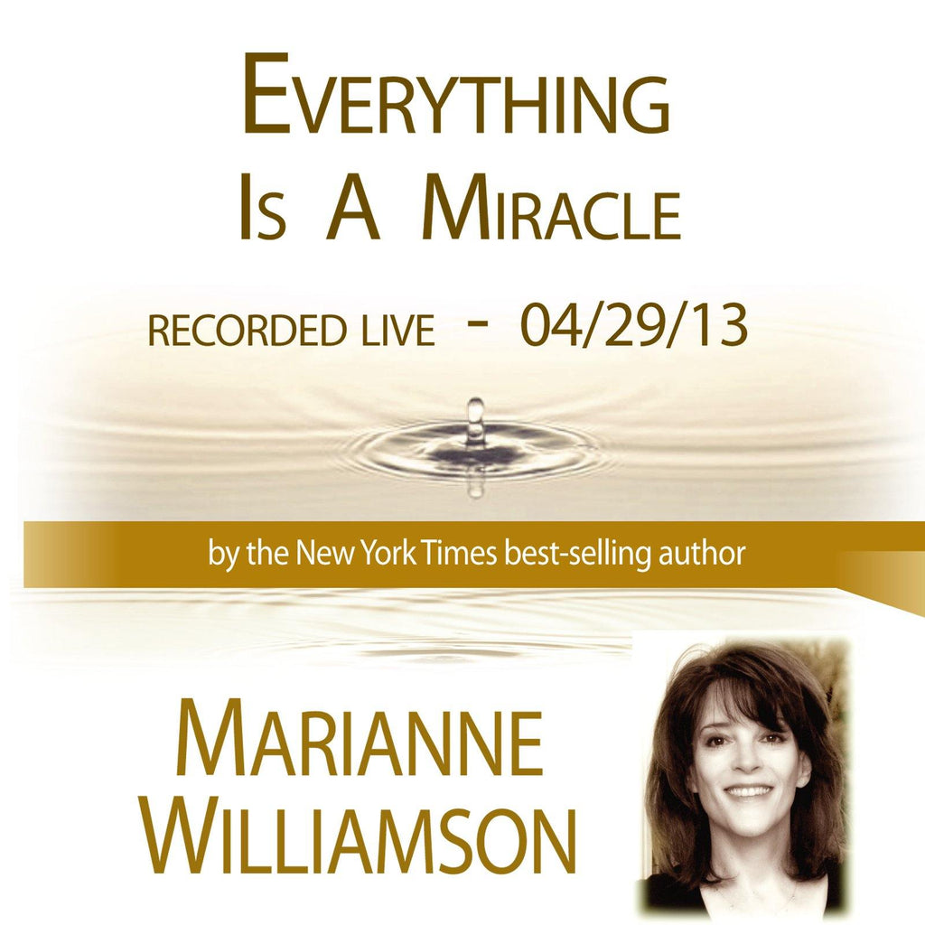 Everything Is A Miracle with Marianne Williamson Audio Program Marianne Williamson - BetterListen!