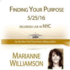 Finding Your Purpose with Marianne Williamson