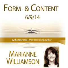 Form and Content with Marianne Williamson