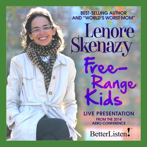 Free Range Kids with Lenore Skenazy