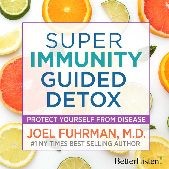 Super Immunity Guided Detox with Dr. Joel Fuhrman