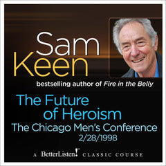 The Future of Heroism The Chicago Men's Conference