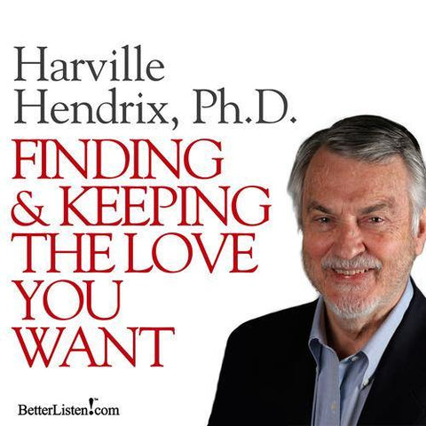 Finding and Keeping the Love You Want by Harville Hendrix, Ph.D.