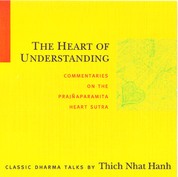 The Heart of Understanding by Thich Nhat Hanh - BetterListen!