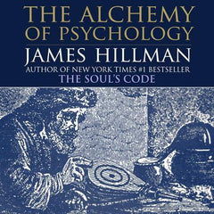The Alchemy of Psychology with James Hillman