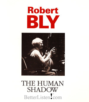 The Human Shadow by Robert Bly Audio Program BetterListen! - BetterListen!