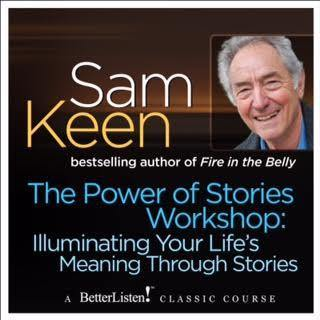 The Power of Stories Workshop: Illuminating Your Life's Meaning Through Stories Audio Program Sam Keen - BetterListen!
