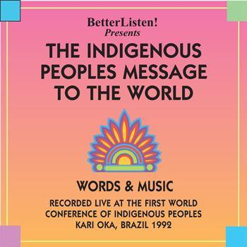Indigenous Peoples' Message To The World, The
