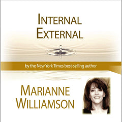 Internal External with Marianne Williamson
