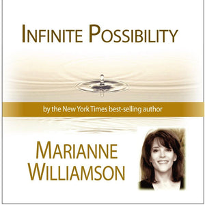 Infinite Possibility with Marianne Williamson - Welcome Gift Audio Program Marianne Williamson - BetterListen!
