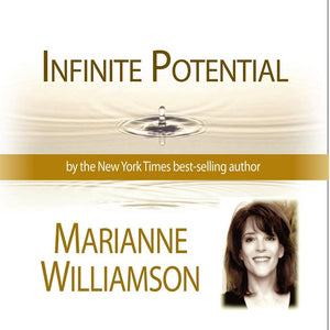 Infinite Potential Marianne Williamson Audio Program Marianne Williamson - BetterListen!