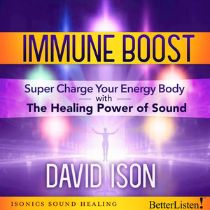 Immune Boost with David Ison - BetterListen!