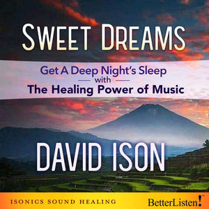 Sweet Dreams with David Ison - BetterListen!