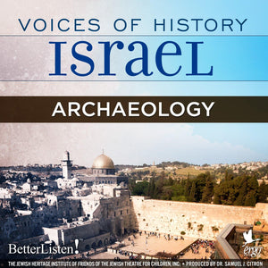 Voices of History Israel: Archaeology