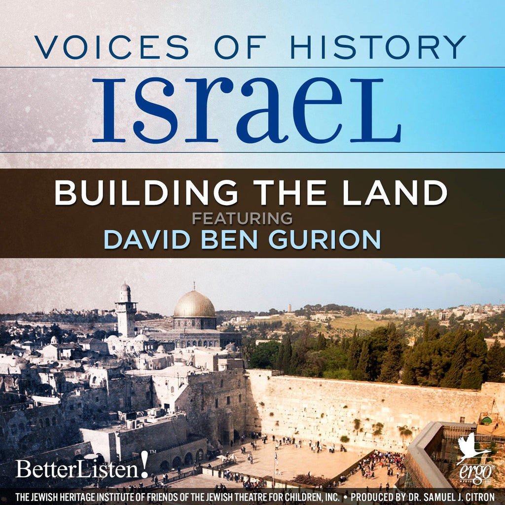 Voices of History Israel: Building The Land