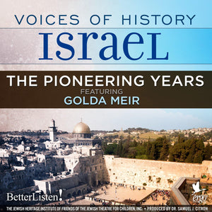 Voices of History Israel: The Pioneering Years - BetterListen!