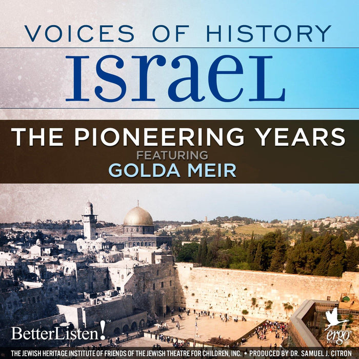 Voices of History Israel: The Pioneering Years