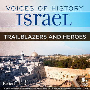 Voices of History Israel: Trailblazers and Heroes - BetterListen!