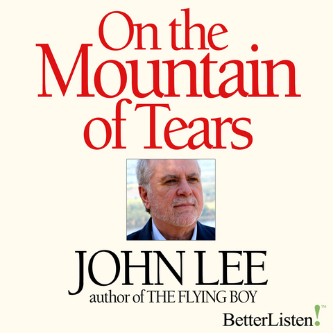 On The Mountain of Tears with John Lee